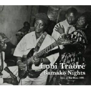 Lobi Traore/バマコの夜 [AFPCD-35343]
