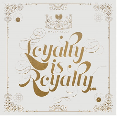 LOYALTY IS ROYALTY CD