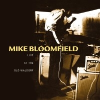 Mike Bloomfield/Live At the Old Waldorf[MOCCD13144]