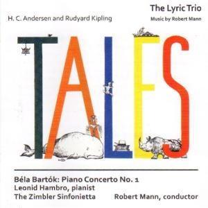 ロバート・マン/Robert Mann: Tales - H.C.Andersen & R.Kipling; Bartok: Piano Concerto No.1 [BR1928]