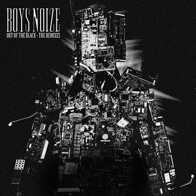 Boys Noize/アウト・オブ・ザ・ブラック-ザ・リミキシーズ[BRE-43]