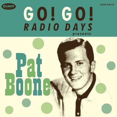 Pat Boone/ゴー!ゴー!レディオ・デイズ・プレゼンツ・パット・ブーン[ODR6973]