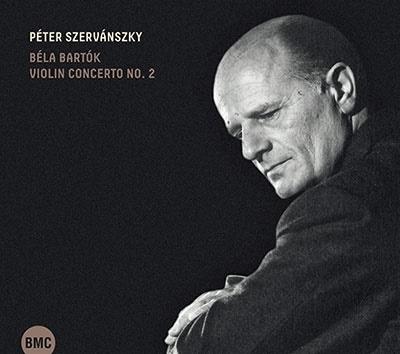 ペーテル・セルヴァーンスキ/バルトーク: ヴァイオリン協奏曲第2番[BMCCD253]