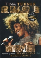 The Exciting Tina Turner - Live : Special Guests : Bryan Adams & David Bowie