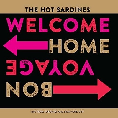 The Hot Sardines/Welcome Home, Bon Voyage[EETR12]