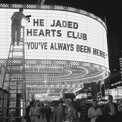 The Jaded Hearts Club/You've Always Been Here[5053860903]