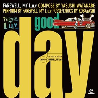 FAREWELL, MY L.u.v/Good Day/Dub Day[DBM7-3]