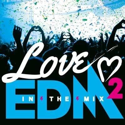 LOVE EDM 2-IN THE MIX-[FARM-0329]