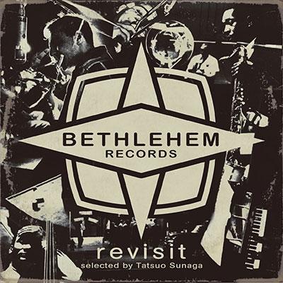 須永辰緒 PRESENTS REVISIT -BETHLEHEM-<期間限定価格盤>