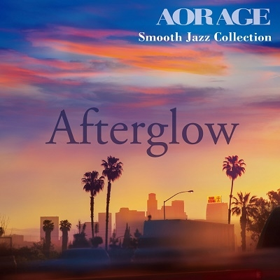 Afterglow AOR AGE Smooth Jazz Collection<タワーレコード限定>