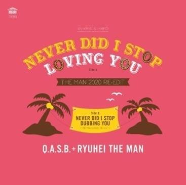 Q.A.S.B./NEVER DID I STOP LOVING YOU (THE MAN 2020 RE-EDIT) C/W NEVER DID I STOP DUBBING YOU (THE MAN 2020<限定盤>[AHS16]