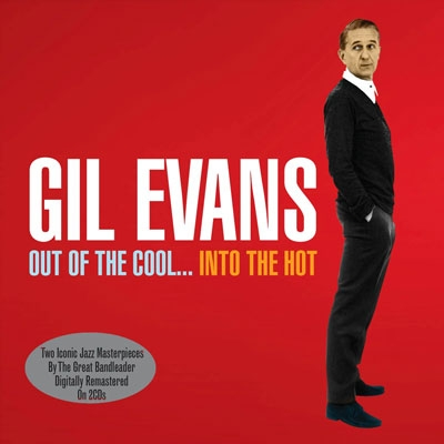 Gil Evans/Out of the Cool... Into the Hot[NOT2CD443]