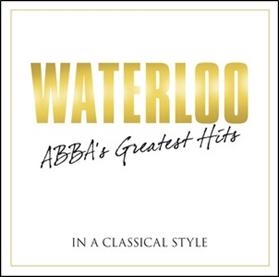 Waterloo: Abba's Greatest Hits in a Classical Style