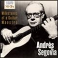 アンドレス・セゴビア/Milestones of a Guitar Maestro [600293]
