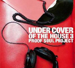 PROOF SOUL PROJECT/UNDERCOVER OF THE HOUSE 3[LSMR-1012]