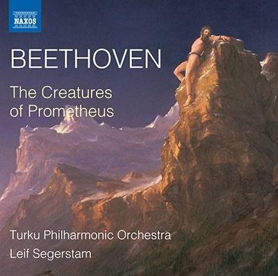レイフ・セーゲルスタム/ベートーヴェン: 劇音楽「プロメテウスの創造物」[8573853]