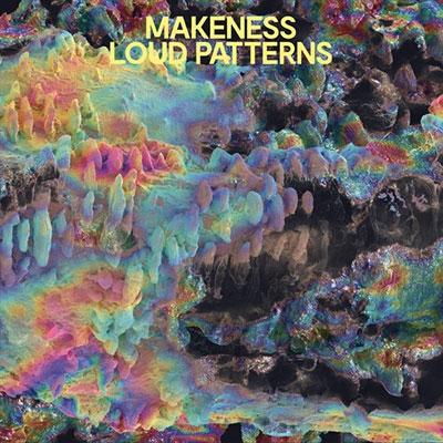 Makeness/Loud Patterns (Colored Vinyl)<初回生産限定盤>[SC353LPC1]