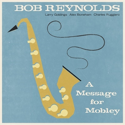 Bob Reynolds/A Message for Mobley[888295983938]