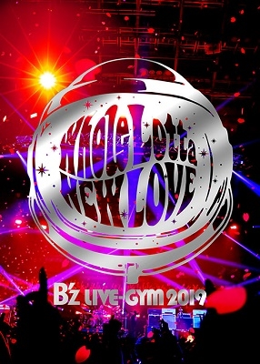 B'z LIVE-GYM 2019 -Whole Lotta NEW LOVE- Blu-ray Disc