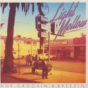 Light Mellow,AOR-GROOVIN' & BREEZIN'~BMG Edition