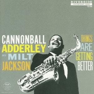 Cannonball Adderley/シングス・アー・ゲッティング・ベター +2 [UCCO-9576]