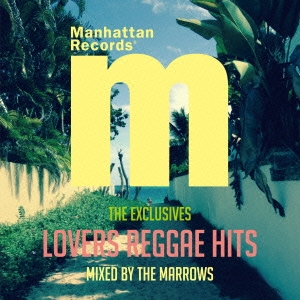 Manhattan Records presents LOVERS REGGAE HITS MIXED BY THE MARROWS CD