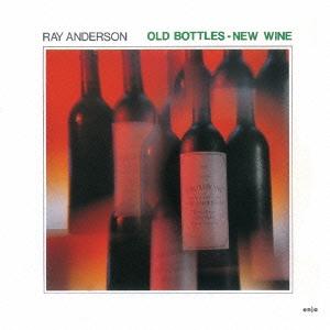 Ray Anderson/オールド・ボトルズ・ニュー・ワイン<完全限定生産盤>[CDSOL-6543]