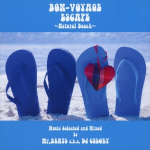 BON-VOYAGE ESCAPE 〜Natural Beach〜 Music selected and Mixed by Mr.BEATS a.k.a DJ CELORY CD