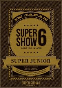 SUPER JUNIOR WORLD TOUR SUPER SHOW6 IN JAPAN<初回生産盤> DVD