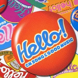 HELLO!~CM SONG & GOOD MUSIC~