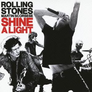 ザ・ローリング・ストーンズ × マーティン・スコセッシ「シャイン・ア・ライト」オリジナル・サウンドトラック