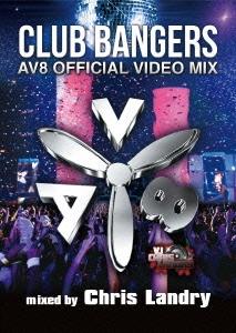 Chris Landry/CLUB BANGERS -AV8 Official Video Mix- mixed by Chris Landry[CBDV-1]