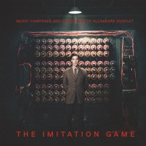 Alexandre Desplat/「イミテーション・ゲーム」オリジナル・サウンドトラック[SICP-4349]