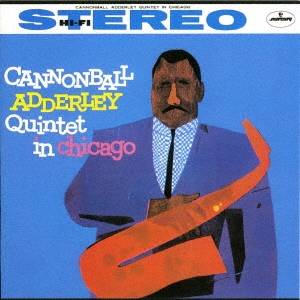 Cannonball Adderley Quintet/キャノンボール・アダレイ・クインテット・イン・シカゴ[UCCU-5768]