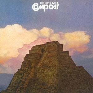Compost/ライフ・イズ・ラウンド<期間生産限定スペシャルプライス盤>[SICJ-247]