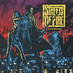 「ストリート・オブ・ファイヤー」オリジナル・サウンドトラック[UICY-3562]