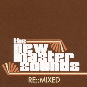 The New Mastersounds/リ:ミックスド[PCD-93004]