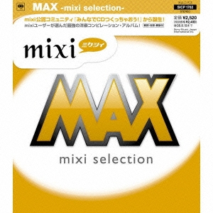 MAX -mixi selection-