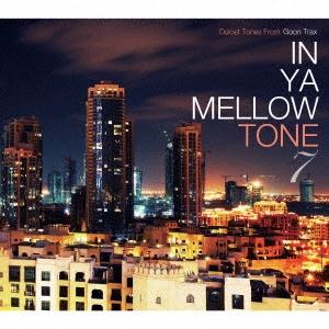 Sam Ock/IN YA MELLOW TONE 7 GOON TRAX 10th Anniversary Edition[GTXC-A070]