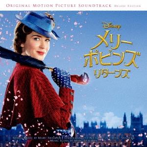 メリー・ポピンズ リターンズ オリジナル・サウンドトラック デラックス盤[UWCD-1016]