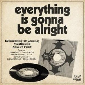 エヴリシングス・ゴナ・ビー・オールライト [WESTBOUND 50周年アニバーサリー・ソウル&ファンク・コレクシ CD