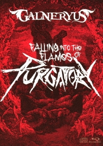 FALLING INTO THE FLAMES OF PURGATORY [Blu-ray Disc+2CD]<通常盤> Blu-ray Disc