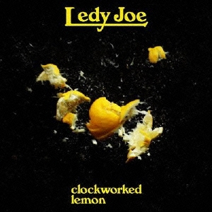 LEDY JOE/clockworked lemon[VKCL-1]