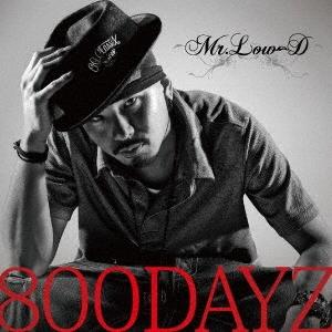 Mr.Low-D/800DAYZ[XNKC-10024]