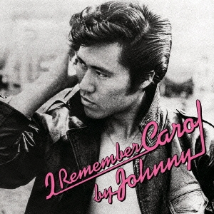 ジョニー大倉/I Remember Carol by Johnny [VSCD-3391]