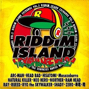 HISATOMI &RAY/RIDDIM ISLAND EXCHANGE VOL.2[ZLCP-0260]