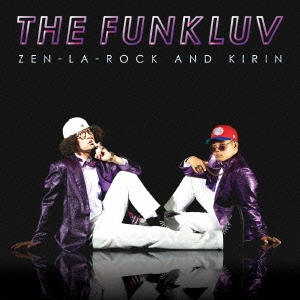 ZEN-LA-ROCK/theFunkluv[ANI-022]