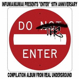 """韻踏合組合 presents """"ENTER"""" ~10th Anniversary Compilation Album~"""