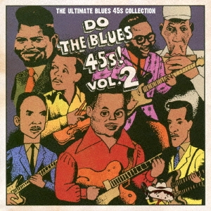 DO THE BLUES 45s! Vol.2 THE ULTIMATE BLUES 45s COLLECTION CD