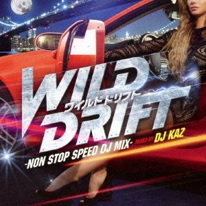 WILD DRIFT ?NON STOP SPEED DJ MIX- mixed by DJ KAZ CD